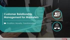 Customer Relationship Management for Marketers