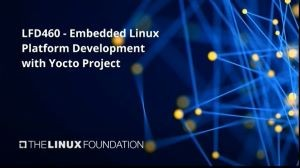 Embedded Linux Platform Development with Yocto Project (LFD460)