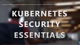 Kubernetes Security Essentials (LFS260)
